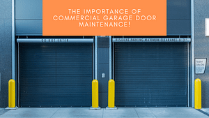 The importance of commercial garage door maintenance!